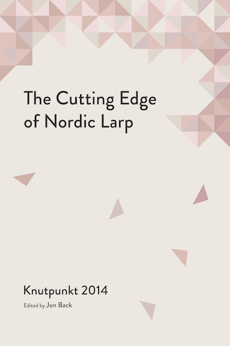 The Cutting Edge of Nordic Larp - Knutpunkt 2014