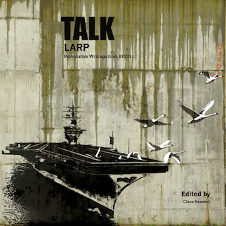 Talk Larp - Provocative Writings from KP2011