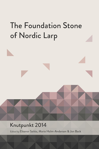 cover art: The Foundation Stone of Nordic Larp - Knutpunkt 2014