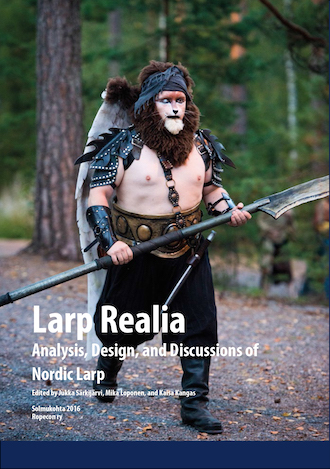 Larp Realia - Analysis, Design, and Discussions of Nordic Larp - Solmukohta 2016