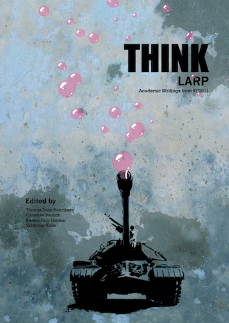 Think Larp - Academic Writings from KP2011