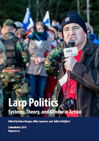 Larp Politics - Systems, Theory, and Gender in Action - Solmukohta 2016